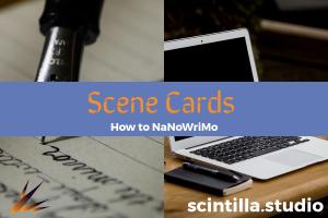 NaNoWriMo: Scene Cards