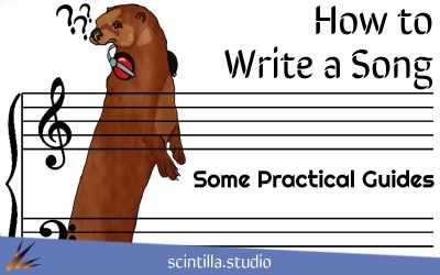 How to Write a Song: Some Practical Advice