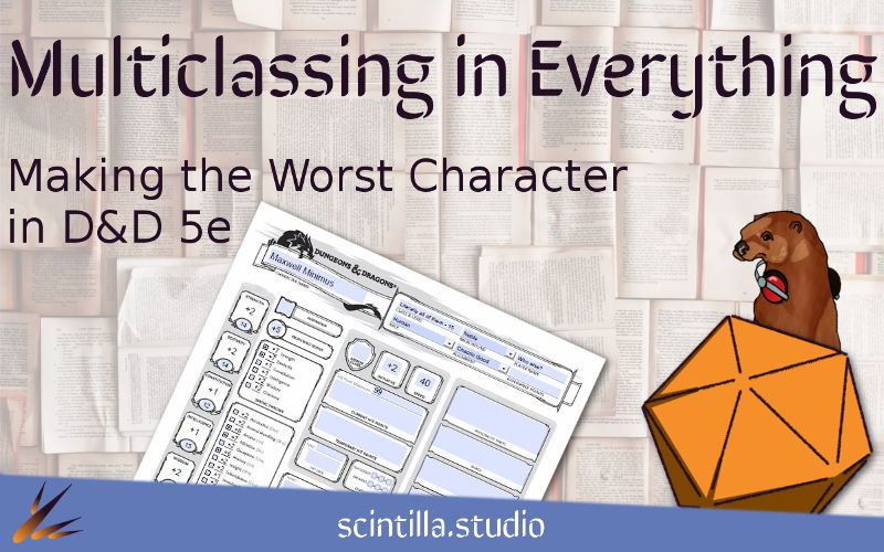 Multiclassing in Everything: How to Make the Worst Character in D&D 5E