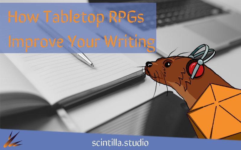 6 Ways Tabletop RPGs Make You a Better Writer